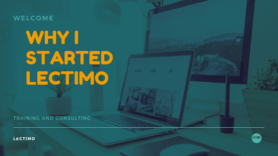 Why I started Lectimo